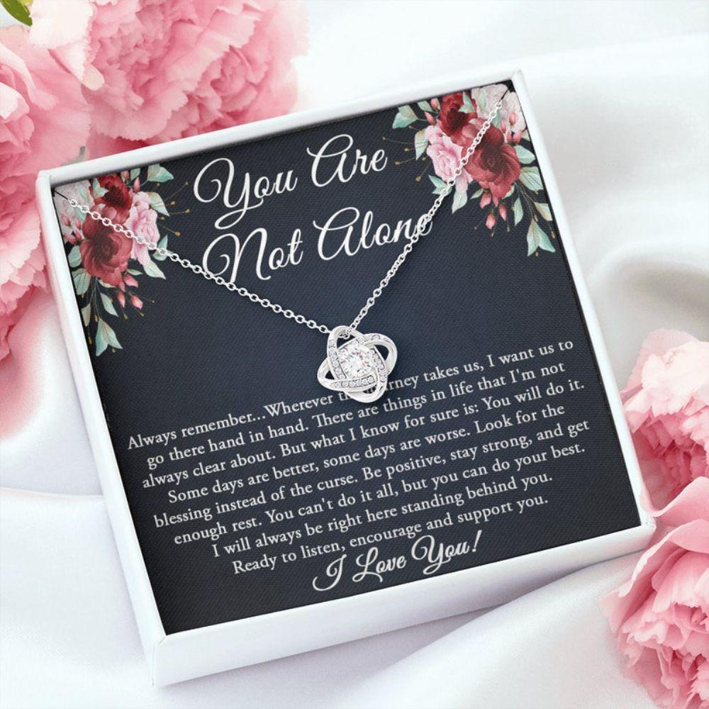 Encouragement Gift For Women, You Are Not Alone Necklace, Gift For Cancer Support Gift, Survivor Inspirational Gift For Patient Miscarriage